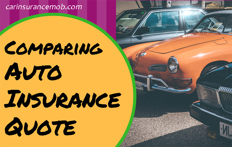 Things to Look When Comparing Auto Insurance Quotes
