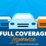 Full Coverage of Auto Insurance at Cheap Rates